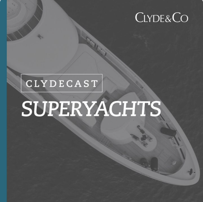 Clyde & Co Clydecast Superyachts
